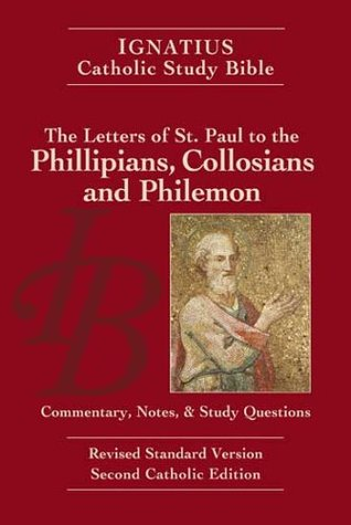 Philippians, Colossians and Philemon: Ignatius Study Bible