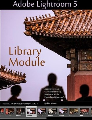 Adobe Lightroom 5: Library Module: 1 (Photographer's Guide to Lightroom 5)