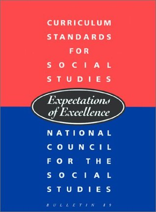 Curriculum Standards for Social Studies Expectations of Excellence