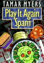 Play It Again, Spam (Pennsylvania Dutch Mystery, #7) Pdf Book