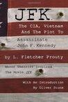 JFK: The CIA, Vietnam and the Plot to Assassinate John F. Kennedy