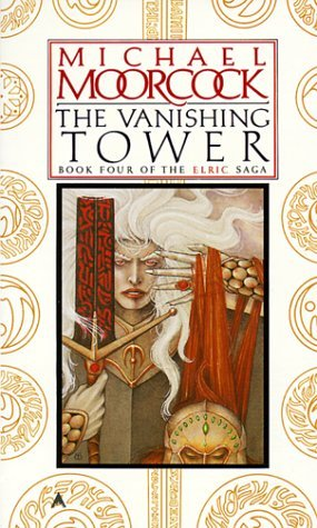 The Vanishing Tower (The Elric Saga, #4)