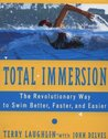 Total Immersion: Revolutionary Way to Swim Better and Faster by Terry Laughlin