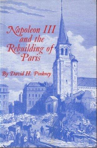 Napoleon III and the Rebuilding of Paris