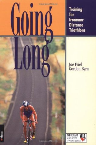 Going Long: Training for Ironman-Distance Triathlons