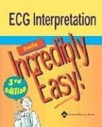 ECG Interpretation Made Incredibly Easy!