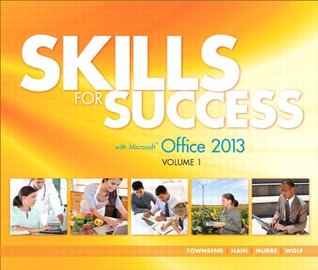 Skills For Success With Office 2013 Volume 1 By Kris Townsend