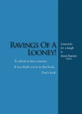 Ravings Of A Looney!: Limericks For A Laugh