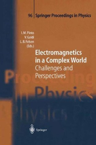 Electromagnetics in a Complex World: Challenges and Perspectives: 96