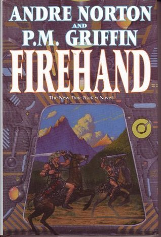 Image result for The Time Traders: Firehand by Andre Norton and P. M. Griffin
