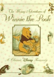 The Many Adventures of Winnie the Pooh: A Classic Disney Treasury Pdf Book