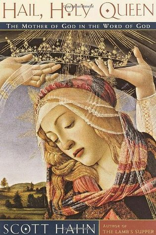 Hail, Holy Queen: The Mother of God in the Word of God