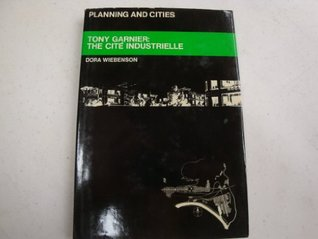 Tony Garnier: The Cite Industrielle
