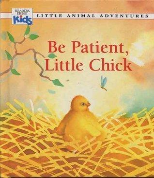 Be Patient, Little Chick