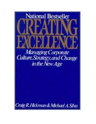 Creating Excellence: Managing Corporate Culture, Strategy, and Change in the NewAge