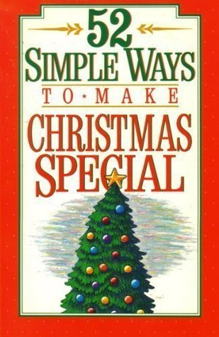 52 Simple Ways to Make This Christmas Special