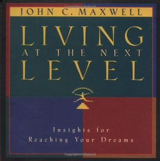 Living at the Next Level: Insight for Reaching Your Dreams