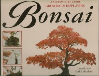 A Step-By-Step Guide to Growing & Displaying Bonsai