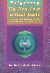 Polyamory: The New Love Without Limits : Secrets of Sustainable Intimate Relationships Pdf Book