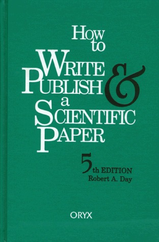 How To Write & Publish A Scientific Paper By Robert A Day