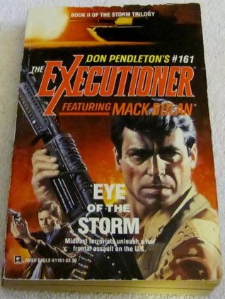 Eye Of The Storm (Mack Bolan The Executioner, #161)