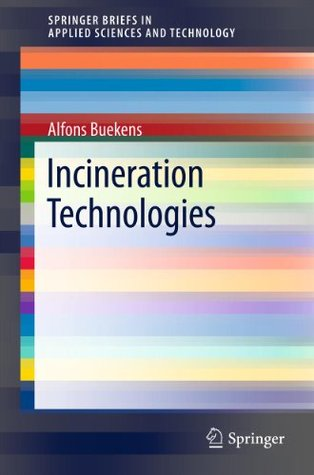 Incineration Technologies (SpringerBriefs in Applied Sciences and Technology)