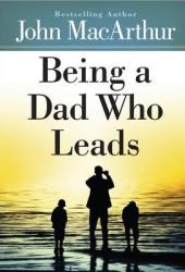 Being a Dad Who Leads Pdf Book