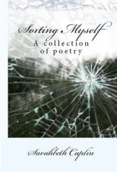 Sorting Myself: a collection of poetry