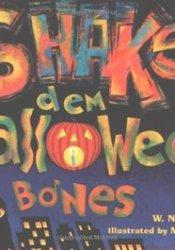 Shake Dem Halloween Bones Book by W. Nikola-Lisa