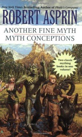 Another Fine Myth / Myth Conceptions (Myth Adventures, #1-2)