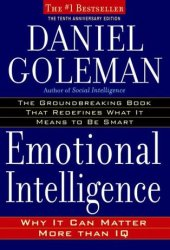 Emotional Intelligence: Why It Can Matter More Than IQ Pdf Book