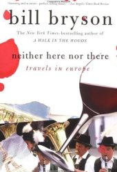 Neither Here nor There: Travels in Europe Pdf Book