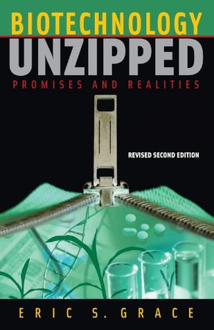 Biotechnology Unzipped: Promises and Realities