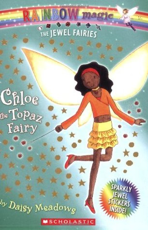 Chloe The Topaz Fairy (Rainbow Magic: Jewel Fairies, #4)