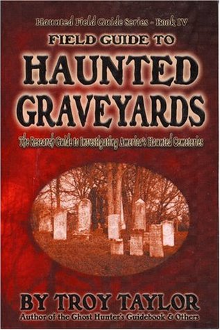 Field Guide to Haunted Graveyards (Haunted Field Guide Series, Book 4)