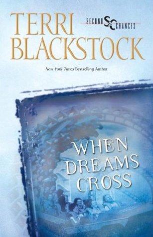 When Dreams Cross (Second Chances, #2)