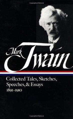 Collected Tales, Sketches, Speeches, & Essays 1891–1910