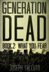 What You Fear (Generation Dead #2) Pdf Book