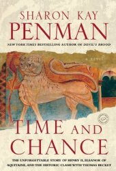Time and Chance (Henry II & Eleanor of Aquitaine, #2)
