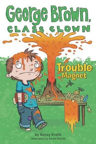 Trouble Magnet (George Brown, Class Clown, #2)