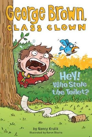 Hey! Who Stole the Toilet? (George Brown, Class Clown, #8)