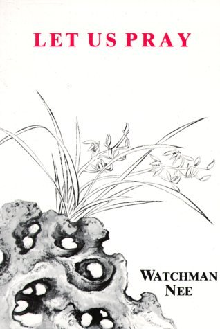 Let Us Pray by Watchman Nee — Reviews, Discussion