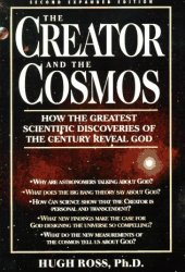 The Creator and the Cosmos: How the Greatest Scientific Discoveries of the Century Reveal God Pdf Book