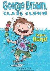 Super Burp! (George Brown, Class Clown, #1) Pdf Book