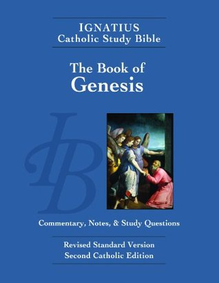 The Book of Genesis: Ignatius Catholic Study Bible