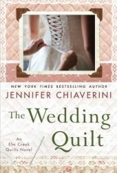 The Wedding Quilt (Elm Creek Quilts #18)