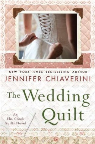 The Wedding Quilt (Elm Creek Quilts #18) Book Pdf ePub