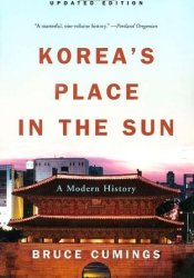 Korea's Place in the Sun: A Modern History Pdf Book
