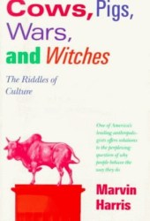 Cows, Pigs, Wars, and Witches: The Riddles of Culture Pdf Book