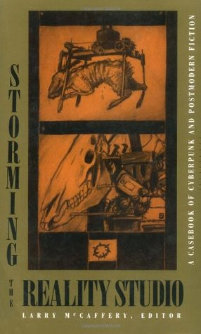 Storming the Reality Studio: A Casebook of Cyberpunk & Postmodern Science Fiction